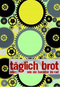 """""""Täglich Brot"""" von Gesine Danckwart @ Theater im Depot e.V.   Dortmund   Nordrhein-Westfalen   Deutschland"""