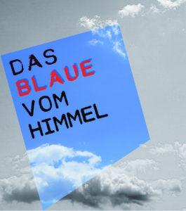 Das Blaue vom Himmel @ Theaterwerkstatt, Theater im Depot, Dortmund